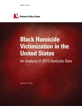 Black Homicide  Victimization in the United States: An Analysis of 2015 Homicide Data