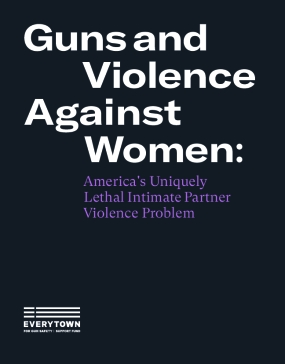 Guns and Violence Against Women: America's Uniquely Lethal Intimate Partner Violence Problem
