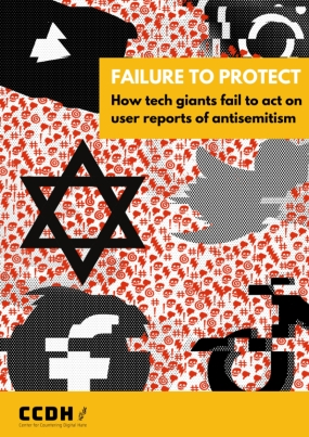 Failure to Protect: How Tech Giants Fail to Act on User Reports of Antisemitism